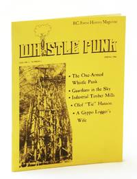 Whistle Punk - B.C. Forest History Magazine, Spring 1986, Volume 1, Number 4