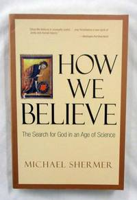 How We Believe. The Search for God in an Age of Science