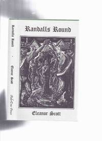 Randalls Round -by Eleanor Scott / Ash Tree Press