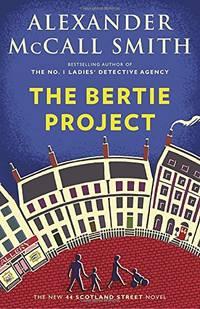 The Bertie Project: 44 Scotland Street Series (11)