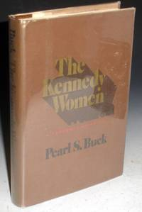 image of The Kennedy Women; a Personal Appraisal, Signed By Pearl S. Buck in a Limited Edition