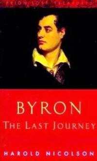 BYRON - THE LAST JOURNEY (APRIL 1823 - APRIL 1824)