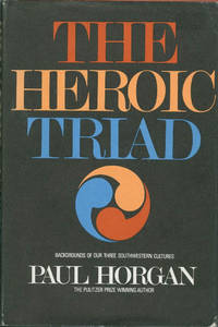 image of The Heroic Triad: Backgrounds of Our Three Southwestern Cultures