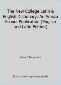 image of The New College Latin_English Dictionary: An Amsco School Publication (English and Latin Edition)