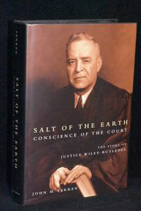 image of Salt of the Earth; Conscience of the Court; The Story of Justice Wiley Rutledge