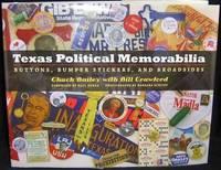 TEXAS POLITICAL MEMORABILIA - Buttons, Bumper Stickers, and Broadsides