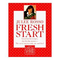 Fresh Start: Great Low-Fat Recipes, Day-by-Day Menus--The Savvy Way to Cook, Eat, and Live (The...