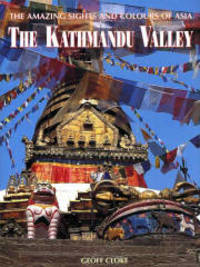 The Kathmandu Valley (The Amazing Sights and Colours of Asia) by  Kerry Moran - First Edition - 2001 - from Books Online Plus (SKU: 1036)