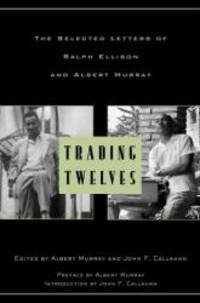 image of Trading Twelves: The Selected Letters of Ralph Ellison and Albert Murray (Modern Library)