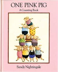 ONE PINK PIG: A COUNTING BOOK