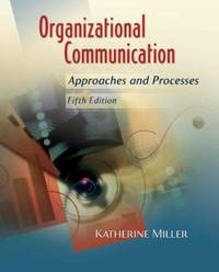 Organizational Communication : Approaches and Processes