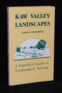 image of Kaw Valley Landscapes; A Traveler's Guide to Northeastern Kansas
