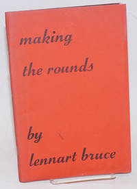 Making the Rounds: poems by  Lennart Bruce - Paperback - First Edition - 1967 - from Bolerium Books Inc., ABAA/ILAB and Biblio.com