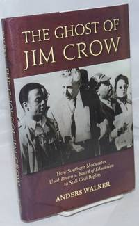 image of The Ghost of Jim Crow: How Southern Moderates Used Brown v. Board of Education to Stall Civil Rights