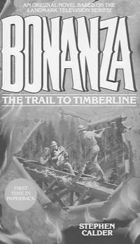 Bonanza: The trail to timberline