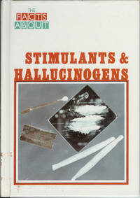 The Facts About Stimulants & Hallucinogens
