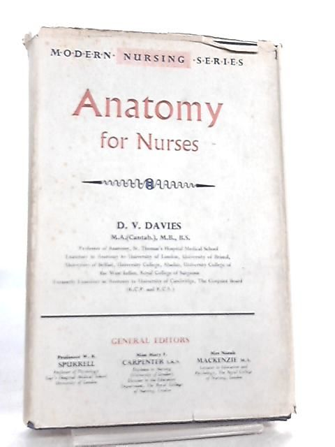Anatomy For Nurses By B S D V Davies First Edition 1957