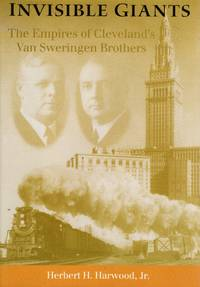 Invisible Giants: The Empire of Cleveland's Van Sweringen Brothers