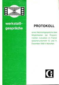 Protokoll eines Werkstattgesprächs über Möglichkeiten der Programmierten Instruktion im Fremdsprachenunterricht 10. Und 11. Dezember 1969 in München