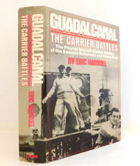Guadalcanal: The Carrier Battles - Carrier Operations in the Solomons, August-October 1942