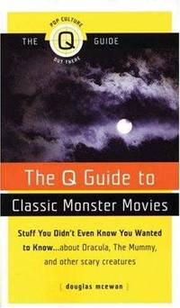 The Q Guide to Classic Monster Movies (Q Guide To.)