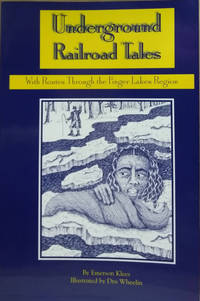 Underground Railroad Tales:  With Routes through the Finger Lakes Region