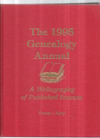The 1995 Genealogy Annual : a Bibliography of Published Sources