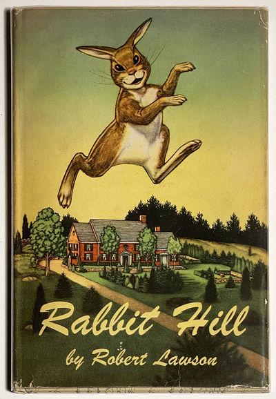 LAWSON (Robert): Rabbit Hill. New York: The Viking Press, 1944. Tall 8vo, 127pp; decorative cloth, p...