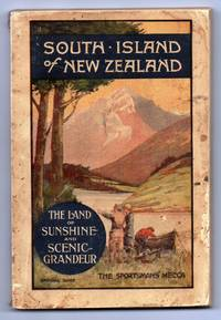 The South Island of New Zealand: A Tourist Guide Issued by The Combined Chambers of Commerce and Progress Leagues of the South Island