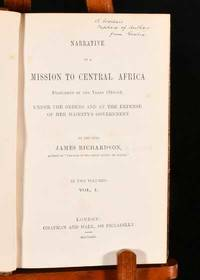 Narrative of a Mission to Central Africa Performed in the Years 1850-51 Under the Orders and At...