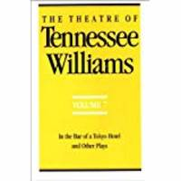 The Theatre of Tennessee Williams, Vol. 7: In the Bar of a Tokyo Hotel, and Other Plays