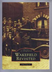 Images of England: WAKEFIELD REVISITED