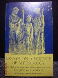 Essays on a Science of Mythology Bollingen Series XXII