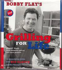 image of Bobby Flay's Grilling for Life 75 Healthier Ideas for Big Flavor from the  Fire