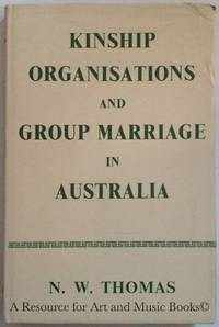 Kinship Organisations and Group Marriage in Australia.