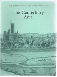 The Canterbury Area, Proceedings of the 140th Summer Meeting of the Royal Archaeological Institute, 1994, supplement to the Archaeological Journal Volume 151 for 1994