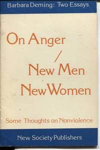 TWO ESSAYS : ON ANGER/ NEW MEN NEW WOMEN : SOME THOUGHTS ON NONVIOLENCE