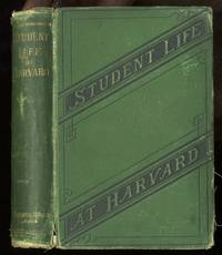 STUDENT-LIFE AT HARVARD by [George Henry Tripp ?] - Presumed 1st - 1876 - from poor mans books and Biblio.com