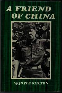 A FRIEND OF CHINA by  Joyce Milton  - First Edition  - from Windy Hill Books (SKU: 12061)