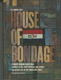 HOUSE OF BONDAGE : A South African Black Man exposes in his own pictures and words the Bitter Life of his Homeland Today by  Ernest Cole - Hardcover - from Mark Lavendier, Bookseller and Biblio.com