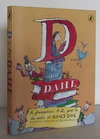D is for DAHL : a gloriumptious A-Z guide to the world of ROALD DAHL