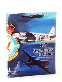 407 Squadron (The Demon Squadron) 1941 - 2000: A Narrative History