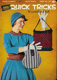 New Quick Tricks to Crochet and Knit, Book No. 307