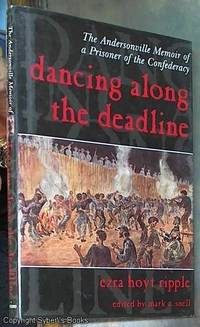 image of Dancing Along the Deadline; The Andersonville Memoir of a Prisoner of the Confederacy
