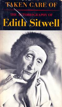 Taken Care Of: The Autobiography of Edith Sitwell