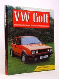 VW GOLF: WITH SCIROCCO, CORRADO AND KARMANN CONVERTIBLE DERIVATIVES