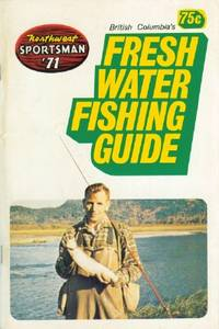 image of Northwest Sportsman British Columbia's Fresh Water Fishing Guide - Vol. 26, No. 7