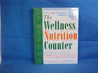The Wellness Nutrition Counter: The Essential Guide to Complete Nutritional Information on over 6,000 Foods & Products