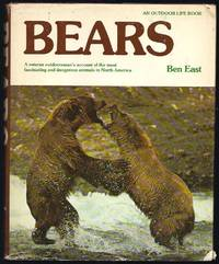 Bears: A Veteran Outdoorsman's Account of the Most Fascinating and Dangerous Animals in North...