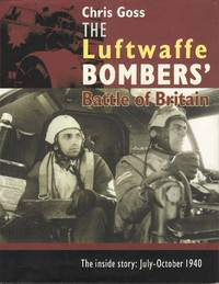 The Luftwaffe Bombers' Battle of Britain.  The Inside story:  July - October 1940